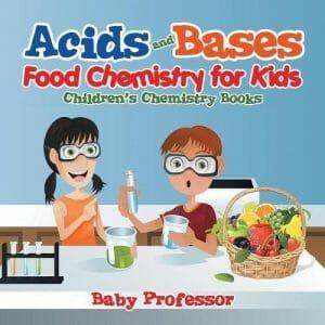 acids-and-bases-food-chemistry-for-kids-stem-books-for-kids