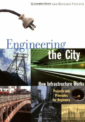 engineering-the-city-how-infrastructure-works-projects-and-principles-for-beginners-stem-books-for-kids