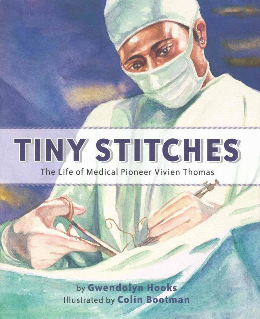 tiny-stitches-the-life-of-medical-pioneer-vivien-thomas-stem-books-for-kids