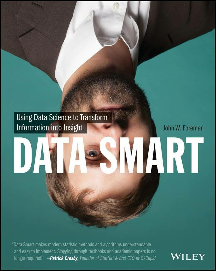 data-smart-using-data-science-to-transform-information-into-insight-data-science-books